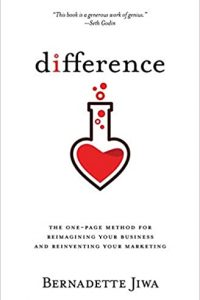 Difference : the one-page method for reimagining your business and reinventing your marketing